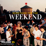 Something for the weekend - Vol. 11