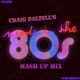 "Craig Dalzell's ""Made In The 80s"" Mash Up Mix"
