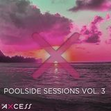 Poolside Sessions Vol. 3 [House Music]