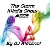 The Storm K4rd's Show #006