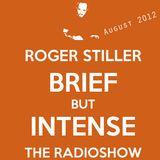 Roger Stiller - Brief But Intense - August 2012
