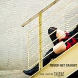 Never Get Caught. - Rogue