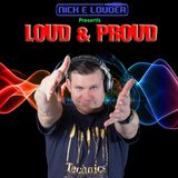 Complete Show - Nick E Louder Presents the LOUD & PROUD Show - 14th October 2016