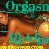 Orgasm Riddim Mix [2000 B-Rich Productions]