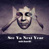 michaelH -  See Ya Next Year