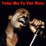 Take Me To The River: More Of The Best Of Wilson Pickett