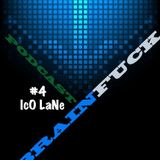 IcO LaNe - Brainfuck podcast #4