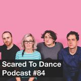 Scared To Dance Podcast #84