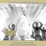 Brother Louis Best Rare Tracks 2018 Volume 5