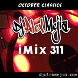iMix 311 - classic cuts - Dj Alex Mejia