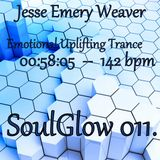 Jesse Emery Weaver - SoulGlow 011. / Uplifting Trance - 142bpm / (05.08.2014.) {00:58:05}