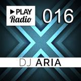 PLAY Radio 016 with DJ ARIA - Progressive Electro Workout