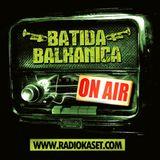 ★ BATIDA BALKANICA RADIO SHOW #1★
