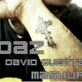 Daz - David Guetta Mashup