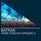 Batrak - Home_Podcast_ Episode 3