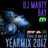 (Yearmix) DJ Marty Bay - [This is not a] Yearmix 2017