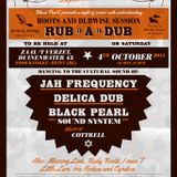 Rub a Dub recordings featuring Black Pearl Sound & Jah Frequency 04/10/14