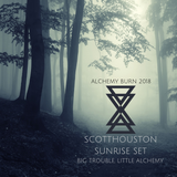 Alchemy Burn 2018 | Scott Houston Sunrise Set @ Big Trouble, Little Alchemy