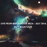 Guy Mantzur – Live From Beach house - Ibiza July 2016