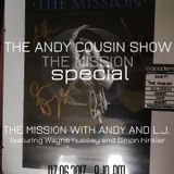 The Andy Cousin Show 07-06-2017 The Mission Special