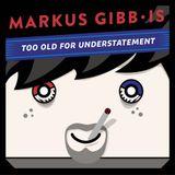 Markus Gibb is T.O.F.U.