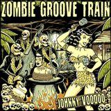 Dj JOHNNY VOODOO ZOMBIE GROOVE TRAIN EP#5