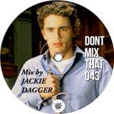 Don't Mix That Vol 43: Jackie Dagger