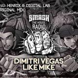 Dimitri Vegas & Like Mike – Smash The House Radio 096 – 27-02-2015