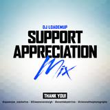 DJ Loademup - Support Appreciation pt. 1 (Radio Friendly)