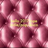 hello2017.tape  indie/pop/disco