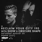 Reclaim Your City #190 avec SHDW & Obscure Shape - 20 Août 2016