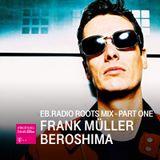 FRANK MÜLLER/BEROSHIMA ROOTS MIX - PART 1