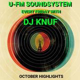 U-FM Soundsystem every friday with DJ KNUF (100 minutes Highlights October 2019)