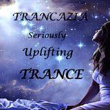 Trancazia Seriously Uplifting
