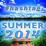 #hashtag Summer 2014 Mix