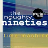 The Noughty Nineties Time Machine on Phonic.fm - 15th October 2018