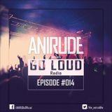 ANIRUDe - GO LOUD [Episode #014]