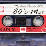 My Beat Parade #80: 80's Mix