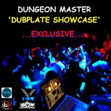 Dungeon Master ' Dubplate Showcase' ...Exclusive...
