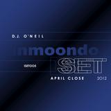 DJ O'NeiL - Inmoondo Set (April Close) 2012