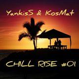 YankisS & KosMat - Chill Rise #01