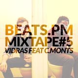 Beats.PM MIXTAPE #5 - Vidras ft. C.Monts