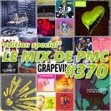 LE MIX DE PMC #370 *EDITION SPECIAL*