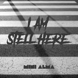 I´m Stell Here @Alberto Blanco By Mini Alma