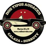 DOS TIPOS AUDACES | PROGRAMA 16 | 18/09/2018