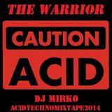 THE WARRIOR  Acid Techno Vinyl Mixtape 2014 DJ MIRKO