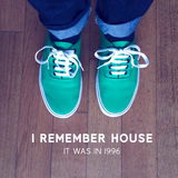 I remember House - It was in 1996