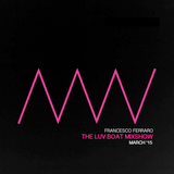 Francesco Ferraro - The Luv Boat Mixshow Volume I - March 2k15
