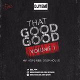#ThatGoodGood-@DJ_YEMI