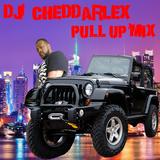 DJ Cheddarlex Pull Up Mix